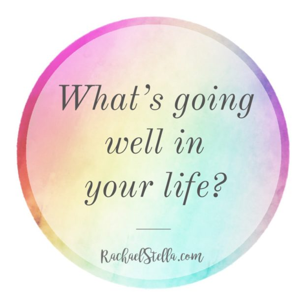 What's going well in your life?