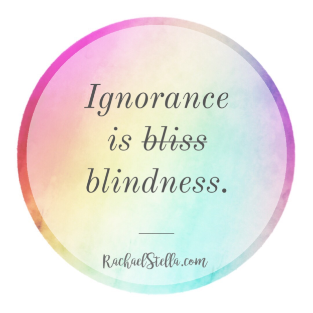 Ignorance is Blindness